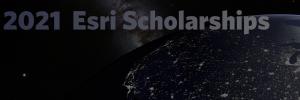 Esri Scholarships – 2021 (Deadline: March 1, 2021)